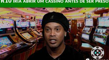 Ronaldinho Gaucho iria abrir um casino antes da prisão
