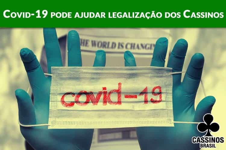 Porque a pandemia pode ajudar a legalização dos Cassinos no Brasil
